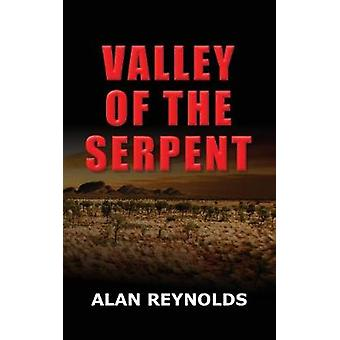 VALLEY OF THE SERPENT by Reynolds & Alan