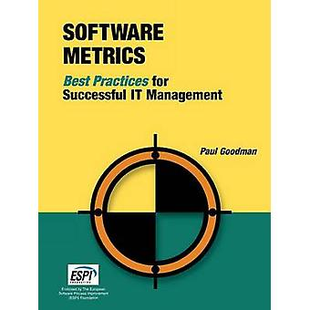 Software Metrics Best Practices for Successful It Management by Goodman & Paul