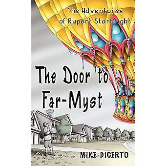 The Door to FarMyst by DiCerto & Mike