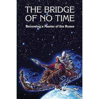 The Bridge of No Time by Almine