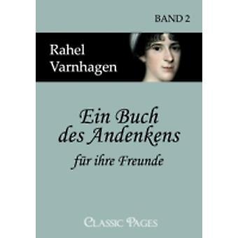 Ein Buch des Andenkens fr ihre Freunde by Varnhagen & Rahel