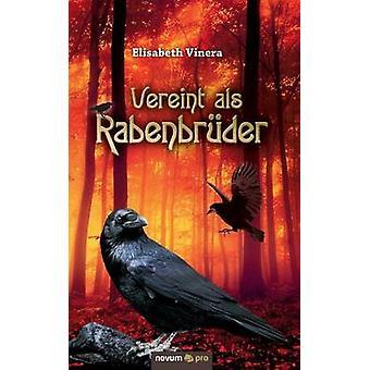 Vereint als Rabenbrder by Elisabeth Vinera