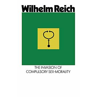 The Invasion of Compulsory SexMorality by Reich & Wilhelm