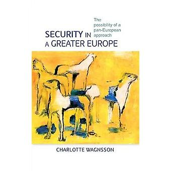 Security in a greater Europe The possibility of a panEuropean approach by Wagnsson & Charlotte