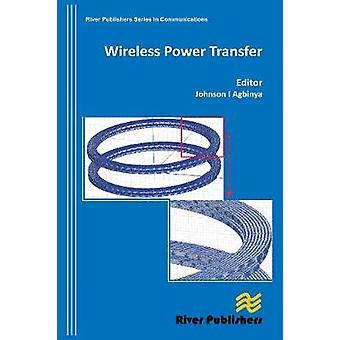 Wireless Power Transfer by Agbinya & Johnson I.