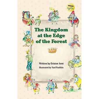 The Kingdom at the Edge of the Forest by Avni & Eviatar