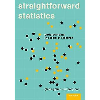 Straightforward Statistics - Understanding the Tools of Research by Gl