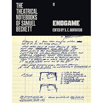 The Theatrical Notebooks of Samuel Beckett - Endgame by Samuel Beckett