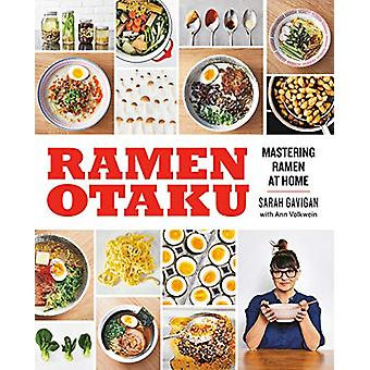 Ramen Otaku - Mastering Ramen at Home by Sarah Gavigan - 9780735220065