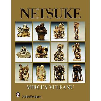 Netsuke by Mircea Veleanu - 9780764328473 Book