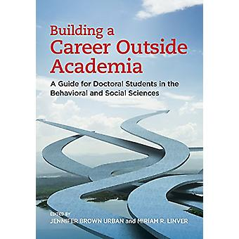 Building a Career Outside Academia - A Guide for Doctoral Students in