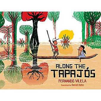 Along the Tapajos by Fernando Vilela - 9781542008686 Book