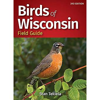 Birds of Wisconsin Field Guide by Stan Tekiela - 9781591939559 Book