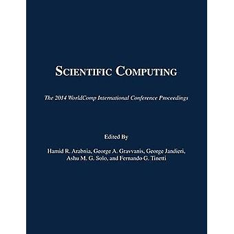Scientific Computing - The 2014 WorldComp International Conference by