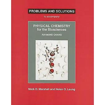 Physical Chemistry for the Biosciences Problems and Solutions by Mark