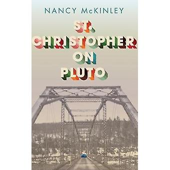 St.Christopher on Pluto by Nancy McKinley - 9781949199260 Book