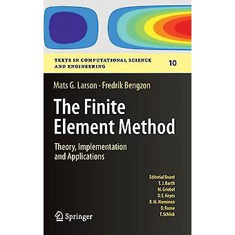 The Finite Element Method - Theory - Implementation - and Applications