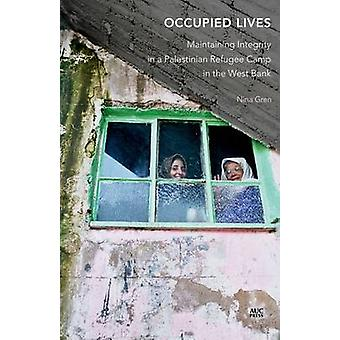 Occupied Lives - Maintaining Integrity in a Palestinian Refugee Camp i