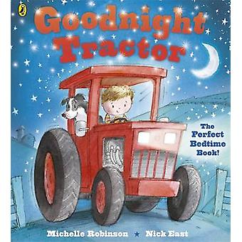 Goodnight Tractor by Michelle Robinson - Nick East - 9780141342856 Bo
