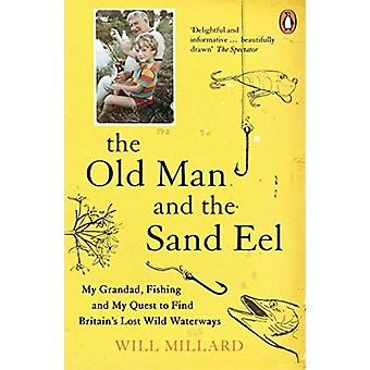 The Old Man and the Sand Eel by Will Millard - 9780241977705 Book