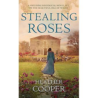 Stealing Roses - The delightful historical romance debut by Heather Co