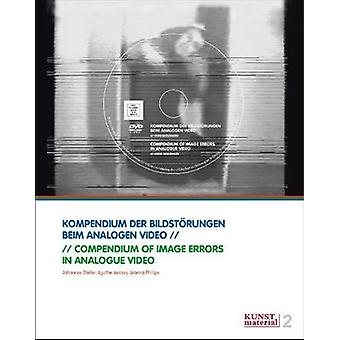 Compendium of Image Errors in Analogue Video by Johannes Gfeller - Ag