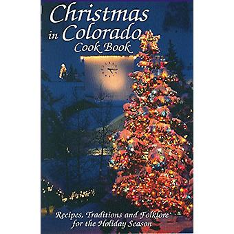 Christmas In Colorado Cookbook by Marie Cahill - 9780914846840 Book