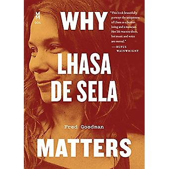 Why Lhasa de Sela Matters by Fred Goodman - 9781477319628 Book