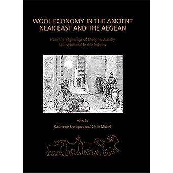 Wool Economy in the Ancient Near East and the Aegean - From the Beginn