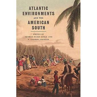 Atlantic Environments och den amerikanska södern av Thomas Blake Earle -