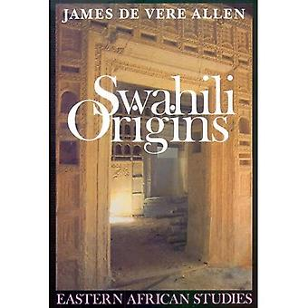 Swahili Origins: Swahili Culture and the Shungwaya Phenomenon (Eastern African Studies)