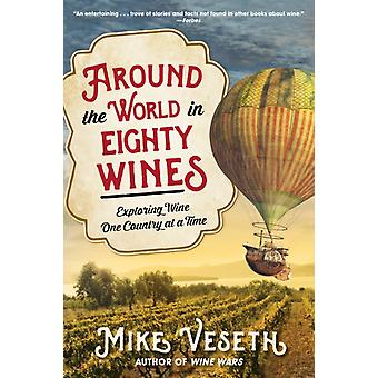 Around the World in Eighty Wines by Veseth & Mike