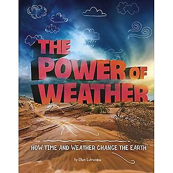Power of Weather: How Time� and Weather Change the Earth (Weather and Climate)