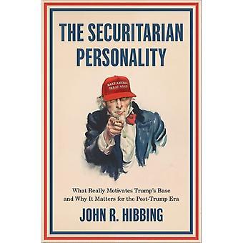 The Securitarian Personality by Hibbing & John R. Foundation Regents Professor of Political Science & Foundation Regents Professor of Political Science & University of NebraskaLincoln