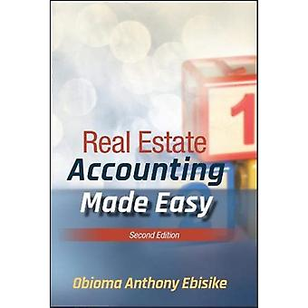 Real Estate Accounting Made Easy by Obioma A. Ebisike