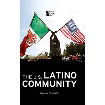 The U.S. Latino Community by Margaret Haerens - 9780737752281 Book
