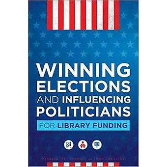 Winning Elections and Influencing Politicians for Library Funding by