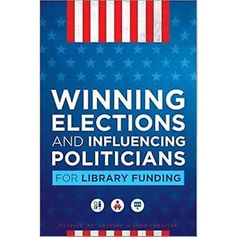 Vaalien voittaminen ja poliitikkojen vaikuttaminen kirjastorahoitukseen