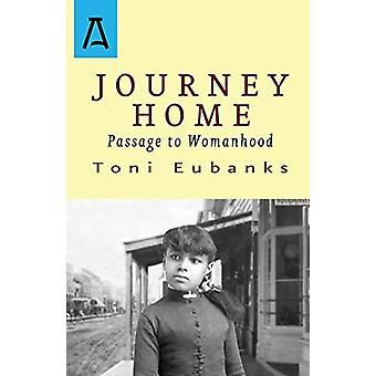 Journey Home - Passage to Womanhood by Toni Eubanks - 9781504027281 Bo