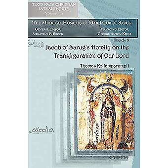 Jacob of Sarug's Homily on the Transfiguration of Our Lord - Metrical