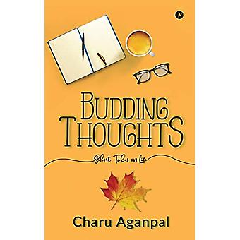 Budding Thoughts - Short Tales on Life by Charu Aganpal - 978164650858