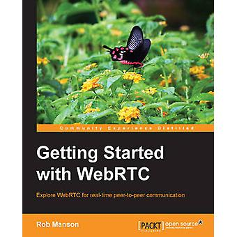 Getting Started with WebRTC by Rob Manson - 9781782166306 Book