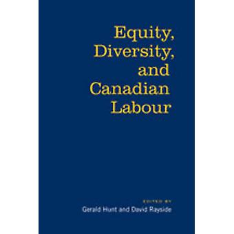 Equity Diversity  Canadian Labour by Gerald HuntDavid Rayside
