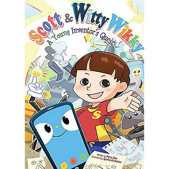 Scott  Witty Wikky A Young Inventors Quest by Perry Gee