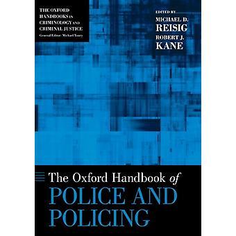 The Oxford Handbook av politi og politi ved redigert av Michael D Reisig & redigert av Robert J Kane