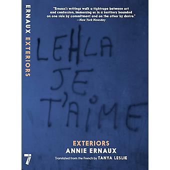 Exteriors by Annie Ernaux & Translated by Tanya Leslie