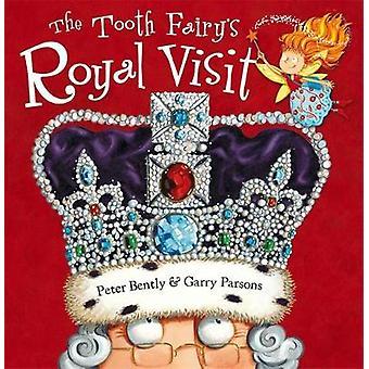 De tandenfee Koninklijk bezoek van Peter Bently - Garry Parsons - 97814