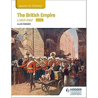 Access to History The British Empire - c1857-1967 for AQA by Access t