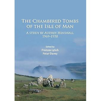 The Chambered Tombs of the Isle of Man - A study by Audrey Henshall 19