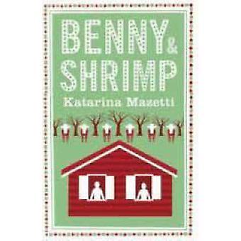 Benny and Shrimp by Katarina Mazetti - 9781904977414 Book